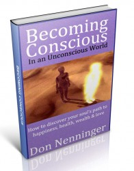 Becoming Conscious In an Unconscious World